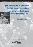 ¿Se convertirá la sentencia del Juicio de Núremberg en un precedente para el derecho internacional? - Hans Kelsen