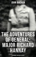 General-Major Richard Hannay Complete Series: 7 Espionage & Mystery Classics - John Buchan
