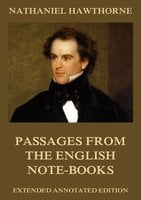 Passages from the English Note-Books - Nathaniel Hawthorne