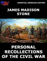 Personal Recollections of the Civil War - James Madison Stone