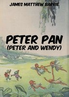 Peter Pan (Peter and Wendy) - James Matthew Barrie