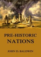 Pre-Historic Nations - John D. Baldwin