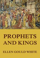 Prophets and Kings - Ellen Gould White