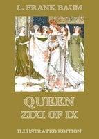 Queen Zixi Of Ix - L. Frank Baum