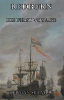 Redburn - His First Voyage - Herman Melville