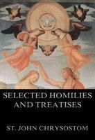 Selected Homilies & Treatises - St. John Chrysostom