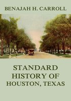 Standard History of Houston Texas - Benajah Harvey Carroll