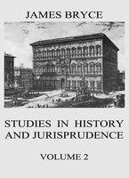 Studies in History and Jurisprudence, Vol. 2 - James Bryce