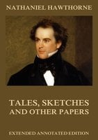 Tales, Sketches And Other Papers