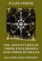 The Adventures of Three Englishmen and Three Russians in Southern Africa - Jules Verne
