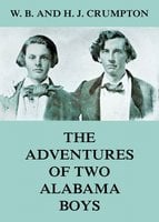 The Adventures of Two Alabama Boys - H. J. Crumpton, W. B. Crumpton