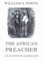 The African Preacher - William S. White