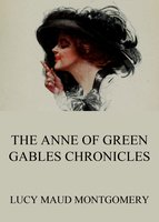 The Anne of Green Gables Chronicles - Lucy Maud Montgomery