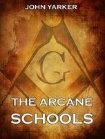 The Arcane Schools - John Yarker