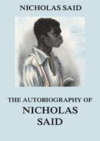 The Autobiography Of Nicholas Said - Nicholas Said