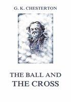 The Ball and the Cross - Gilbert Keith Chesterton