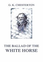 The Ballad of the White Horse - Gilbert Keith Chesterton