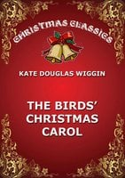 The Birds' Christmas Carol - Kate Douglas Wiggin