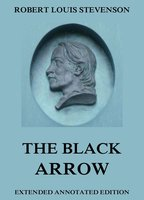The Black Arrow—A Tale Of The Two Roses - Robert Louis Stevenson