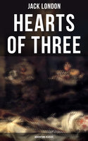 Hearts of Three (Adventure Classic) - Jack London