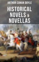 Historical Novels & Novellas of Sir Arthur Conan Doyle - Arthur Conan Doyle