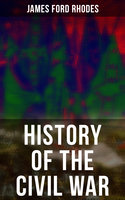 History of the Civil War - James Ford Rhodes