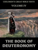 The Book Of Deuteronomy: Children's Great Bible Texts - James Hastings