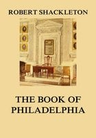 The Book of Philadelphia - Robert Shackleton