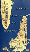 The Book Of Princes And Princesses - Andrew Lang