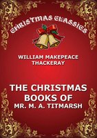 The Christmas Book Of Mr. Titmarsh - William Makepeace Thackeray