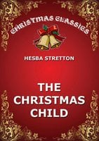 The Christmas Child - Hesba Stratton