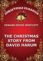 The Christmas Story From David Harum - Edward Noyes Westcott
