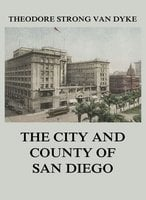 The City And County Of San Diego - Theodore Strong Van Dyke