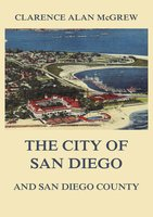 The City of San Diego and San Diego County - Clarence Alan McGrew