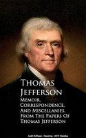 Memoir, Correspondence and Miscellanies - Thomas Jefferson