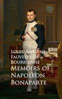 Memoirs of Napoleon Bonaparte - Louis Antoine Fauvelet de Bourrienne