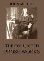 The Collected Prose Works of John Milton - John Milton
