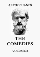 The Comedies, Vol. 2 - Aristophanes