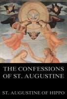 The Confessions Of St. Augustine - St. Augustine of Hippo