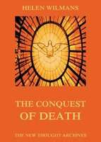The Conquest of Death - Helen Wilmans