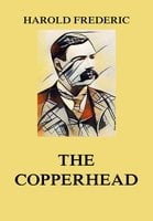 The Copperhead - Harold Frederic
