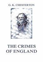 The Crimes of England - Gilbert Keith Chesterton