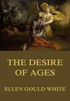 The Desire of Ages - Ellen Gould White