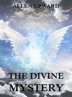 The Divine Mystery - Allen Upward