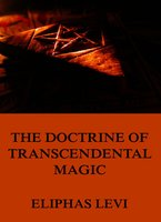 The Doctrine of Transcendental Magic - Eliphas Levi