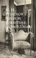 Mission Furniture: How to Make It III - H. H. Windsor