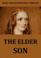 The Elder Son - Mary Wollstonecraft Shelley