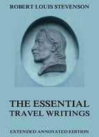The Essential Travel Writings - Robert Louis Stevenson