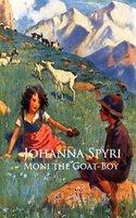 Moni the Goat-Boy - Johanna Spyri
