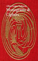 Monograms and Ciphers - Albert Angus Turbayne